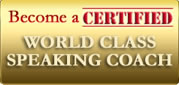 Become a World Class Certified Speaking Coach