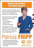 Compelling Stores The Inside Secrets by Patricia Fripp